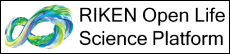 RIKEN Open Life Science Platform